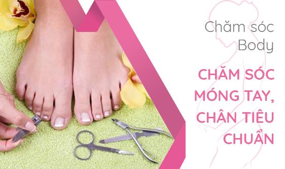 Chăm sóc móng tay chân tiêu chuẩn